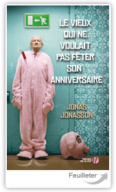 Jonas JONASSON - Le Vieux qui ne voulait pas fter son anniversaire aux ditions PRESSES DE LA CITE