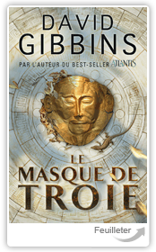 David GIBBINS - Le Masque de Troie aux éditions FIRST
