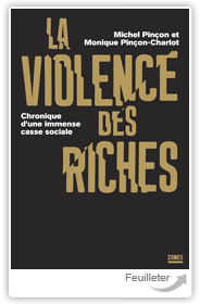 Miche200IN�ON, Moniq167PIN�ON-CHARLOT - La violence des riches aux �ditions La Decouverte