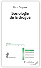 Henri Bergeron - Sociologie de la drogue aux ditions La Decouverte