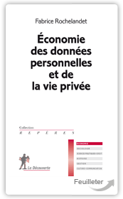 Fabrice Rochelandet - conomie des donnes personnelles et de la vie prive aux ditions La Decouverte