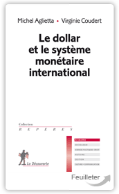 Mich200Aglietta, 167ginie Courdert - Le dollar et le syst�me mon�taire international aux �ditions La Decouverte